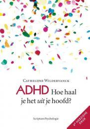 ADHD: Hoe haal je het uit je hoofd? - Cathelijne Wildervanck