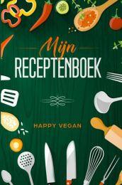 Mijn receptenboek - Happy Vegan