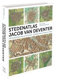 Stedenatlas Jacob van Deventer - Reinout Rutte en Bram Vannieuwenhuyze
